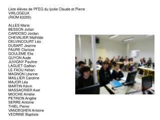 Liste élèves de PFEG du lycée Claude et Pierre VIRLOGEUX (RIOM 63200) ALLES Marie BESSON Julian