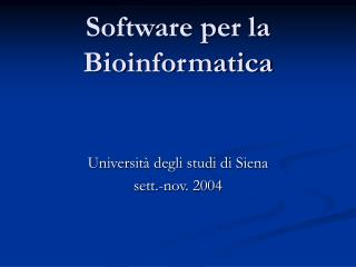 Software per la Bioinformatica