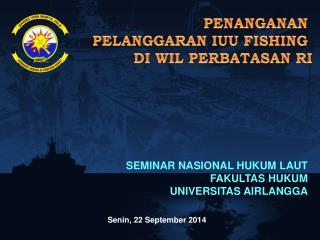 PENANGANAN  PELANGGARAN IUU FISHING  DI WIL PERBATASAN RI