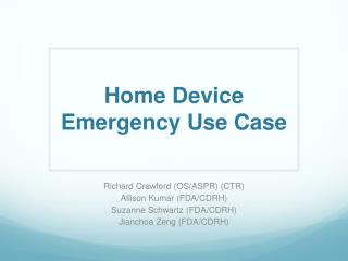 Home Device Emergency Use Case