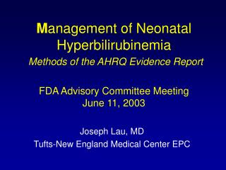 Management of Neonatal Hyperbilirubinemia  Methods of the AHRQ Evidence Report   FDA Advisory Committee Meeting June 11,