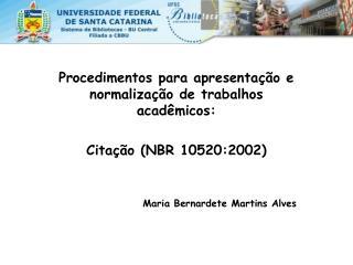 Procedimentos para apresentação e normalização de trabalhos acadêmicos:  Citação (NBR 10520:2002)