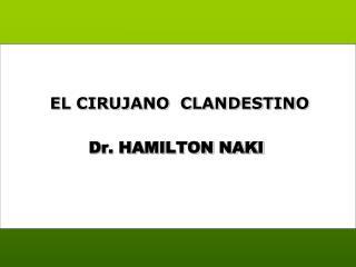 EL CIRUJANO  CLANDESTINO