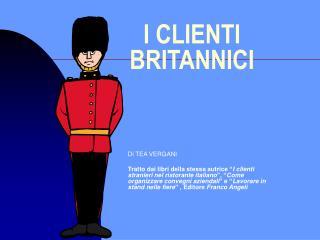 I CLIENTI BRITANNICI