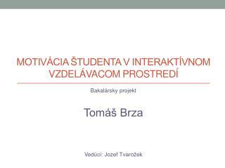Motivácia študenta v interaktívnom vzdelávacom prostredí