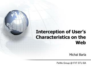 Interception of User's Characteristics on the Web