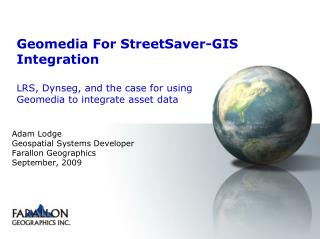 Geomedia For StreetSaver-GIS Integration  LRS, Dynseg, and the case for using Geomedia to integrate asset data