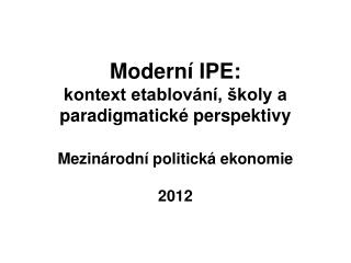Kontext vzniku IPE