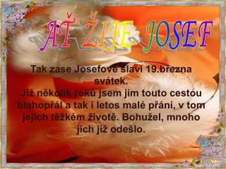AŤ  ŽIJE  JOSEF