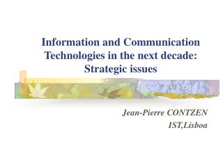 Information and Communication Technologies in the next decade: Strategic issues