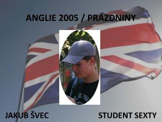 ANGLIE 2005 / PRÁZDNINY
