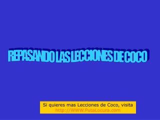 REPASANDO LAS LECCIONES DE COCO