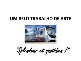 UM BELO TRABALHO DE ARTE