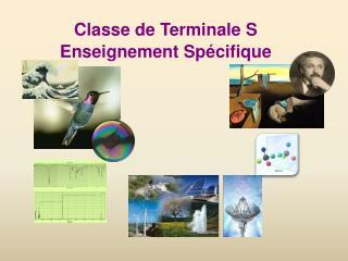 Classe de Terminale S  Enseignement Spécifique