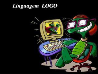Linguagem  LOGO