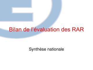 Bilan de l'évaluation des RAR