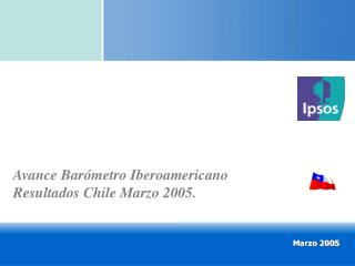 Avance Barómetro Iberoamericano Resultados Chile Marzo 2005.