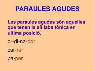 PARAULES AGUDES