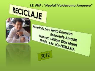 Presentado  por :  Renzo Donovan                                 Benavente  Amado
