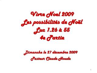 Vivre Noel 2009 Les possibilit�s de No�l Luc 1.26 � 55 4e Partie