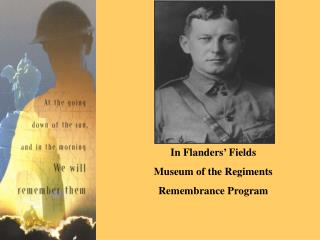 In Flanders' Fields Museum of the Regiments Remembrance Program