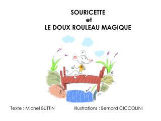 SOURICETTE   et  LE DOUX ROULEAU MAGIQUE