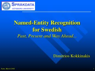 Named-Entity Recognition for Swedish Past, Present and Way Ahead...