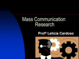 Mass Communication  	    Research