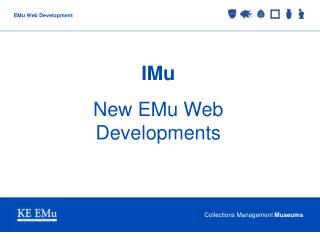 IMu New EMu Web Developments