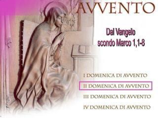 Dal Vangelo  scondo Marco 1,1-8
