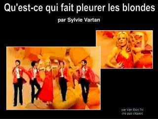 Qu'est-ce qui fait pleurer les blondes