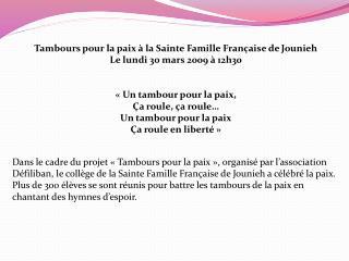 Tambours pour la paix à la Sainte Famille Française de  Jounieh Le lundi 30 mars 2009 à 12h30