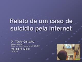 Relato de um caso de suicídio pela internet