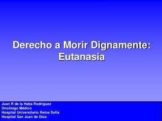 Derecho a Morir Dignamente: Eutanasia