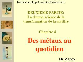DEUXIEME PARTIE: La chimie, science de la transformation de la matière