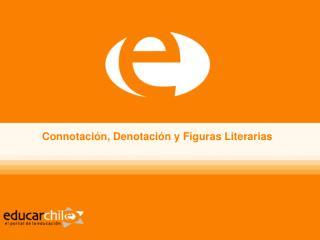 Connotación, Denotación y Figuras Literarias