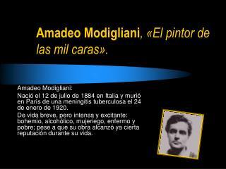 Amadeo Modigliani , « El pintor de las mil caras ».