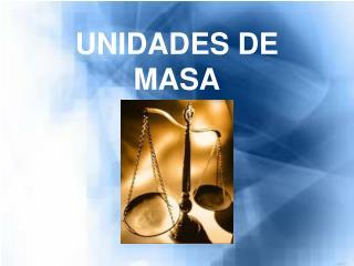 UNIDADES DE MASA