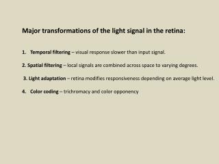 Major transformations of the light signal in the retina: