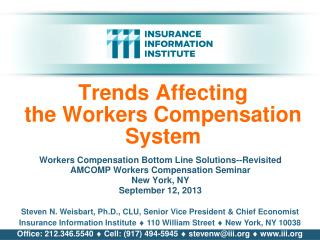 Trends Affecting  the Workers Compensation  System