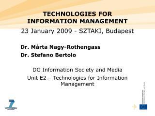 TECHNOLOGIES FOR INFORMATION MANAGEMENT 23 January 2009 - SZTAKI, Budapest