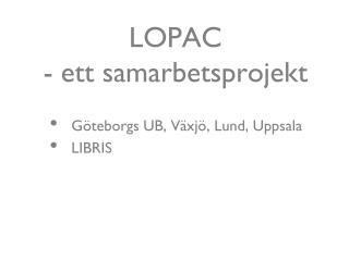 LOPAC   - ett samarbetsprojekt