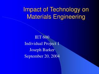 Impact of Technology on  Materials Engineering