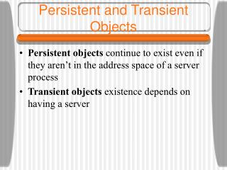 Persistent and Transient Objects