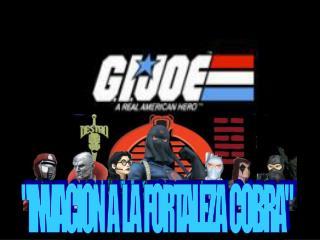 """INVACION  A  LA  FORTALEZA  COBRA"""