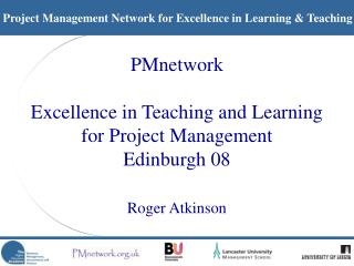 PMnetwork  Excellence in Teaching and Learning for Project Management Edinburgh 08