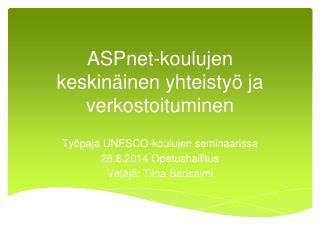 ASPnet-koulujen  keskinäinen yhteistyö ja verkostoituminen