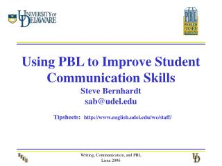 Using PBL to Improve Student Communication Skills Steve Bernhardt sabudel  Tipsheets: english.udel