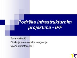 Podrška infrastrukturnim projektima - IPF
