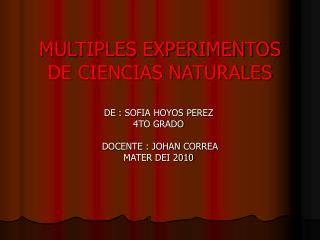 MULTIPLES EXPERIMENTOS DE CIENCIAS NATURALES